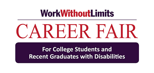 Work Without Limits Career Fair for College Students and Recent Graduates with Disabilities
